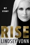© HarperCollins Publishers - RISE - Lindsey Vonn - My Story